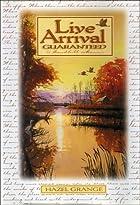 Live Arrival Guaranteed: A Sandhill Memoir…