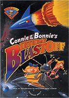 Connie and Bonnie's Birthday Blastoff by Ray…