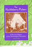Fried, Marc B.: The Huckleberry Pickers: A Raucous History of the Shawangunk Mountains