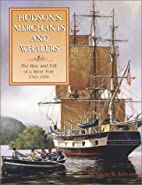 Hudson's Merchants and Whalers: The Rise and…