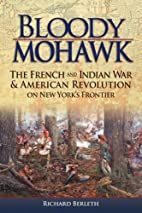 Bloody Mohawk: The French and Indian War &…