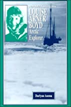 Louise Arner Boyd, Arctic explorer by…