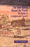 Whitelaw, Nancy: The Shot Heard Round the World: The Battles of Lexington and Concord