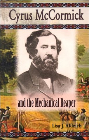 cyrus-mccormick-and-the-mechanical-reaper-american-business-leaders