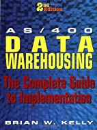 AS/400 Data Warehousing: The Complete Guide…