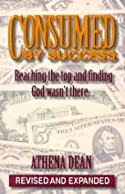Consumed by Success: Reaching the Top and…