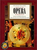 O'Connor, Sharon: Dining and the Opera in Manhattan: Recipes from Manhattan Restaurants  Opera Arias Selected by the Metropolitan Opera Guild