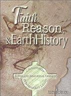 Faith, Reason & Earth History: A Paradigm of…