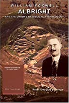 William Foxwell Albright and the Origins of…