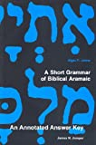 Jumper, James N.: A Short Grammar of Biblical Aramaic: An Annotated Answer Key to Alger Johns's