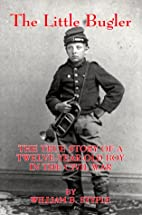 The Little Bugler: The True Story of a…