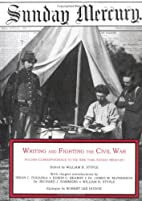 Writing & Fighting the Civil War: Soldier…