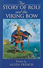 The Story of Rolf and the Viking Bow by…