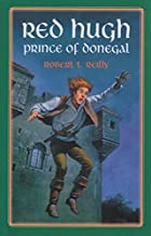 Red Hugh, Prince of Donegal by Robert T.…