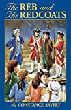 Constance Savery: The Reb and the Redcoats (Living History Library)