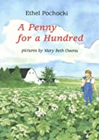 A Penny for a Hundred by Ethel Pochocki