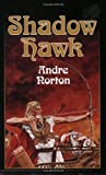 Norton, Andre: Shadow Hawk