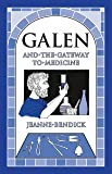 Bendick, Jeanne: Galen and the Gateway to Medicine