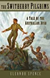 Spence, Eleanor: The Switherby Pilgrims: A Tale of the Australian Bush