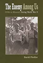 The Enemy Among Us: POWs in Missouri During…