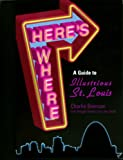 "Charles Brennan: Here's Where ""A Guide to Illustrious St Louis"""