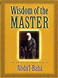 Abdul-Baha: The Wisdom of the Master