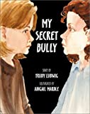 Ludwig, Trudy: My Secret Bully