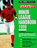 Bill James: Bill James Presents Stats Minor League Handbook 1999 (Annual)