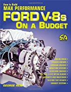 How to Build Max Performance Ford V-8s on a…