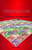 Chant, Ken: Christian Life: Patterns of Gracious Living