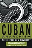 Fernandez, Frank: Cuban Anarchism: The History of a Movement