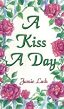 A Kiss a Day: 77 Days in the Love of God…