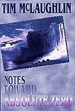 McLaughlin, Tim: Notes Toward Absolute Zero