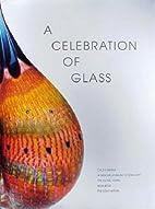 A Celebration of Glass by Kenneth vonRoenn…