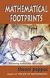 Pappas, Theoni: Mathematical Footprints: Discovering Mathematics Everywhere