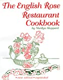Sheppard, Marilyn: The English Rose Restaurant Cookbook
