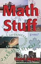 Math Stuff by Theoni Pappas