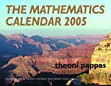 Pappas, Theoni: The Mathematics Calendar 2005: The Landscape and Random Numbers Plus Eleven More Topics
