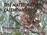 Pappas, Theoni: The Mathematics Calendar 2008: Exploring the Ever Evolving Worlds of Mathematics
