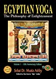Ashby, Muata Abhaya: Egyptian Yoga: The Philosophy of Enlightenment