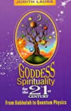 Laura, Judith: Goddess Spirituality for the 21st Century: From Kabbalah to Quantum Physics