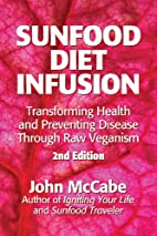 Sunfood Diet Infusion: 2nd Edition:…