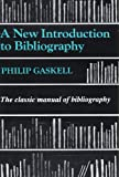 Gaskell, Philip: A New Introduction to Bibliography