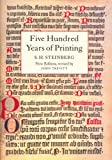 Steinberg, S. H.: Five Hundred Years of Printing