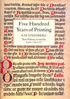 Five Hundred Years of Printing by S. H.…