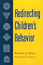 Redirecting Children's Behavior by Kathryn…