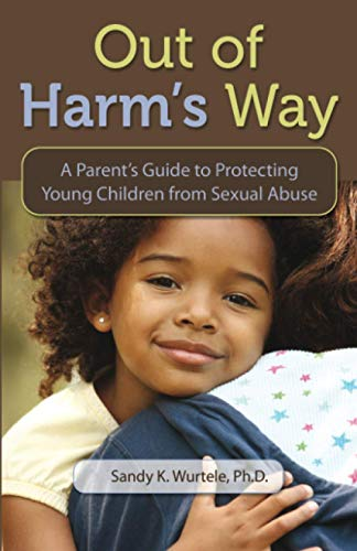 out-of-harms-way-a-parents-guide-to-protecting-young-children-from-sexual-abuse