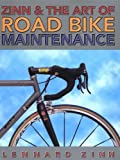 Zinn, Lennard: Zinn and the Art of Road Bike Maintenance