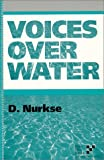 Nurkse, Dennis: Voices over Water