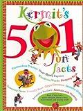Chilcott, Doug: Kermit's 501 Fun Facts